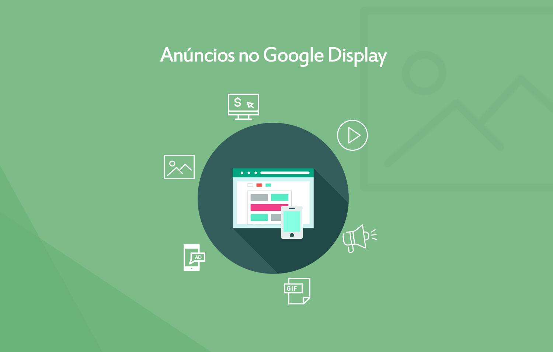 Anúncios Display Google - Anunciar no Google