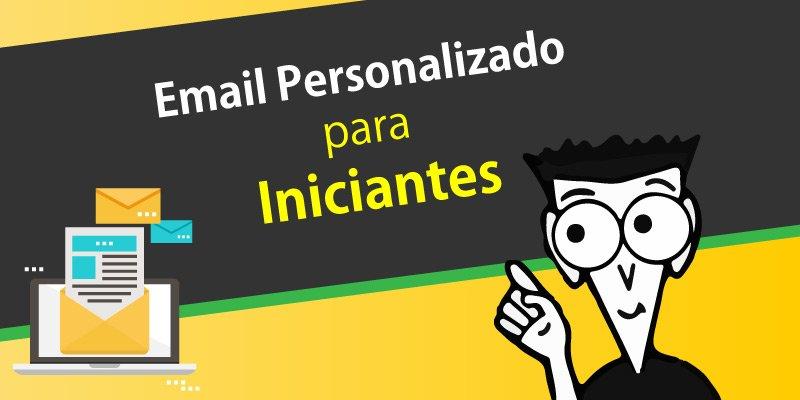 Saiba o que é email personalizado