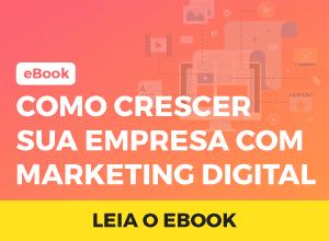 Aprenda como crescer sua empresa com Marketing Digital!