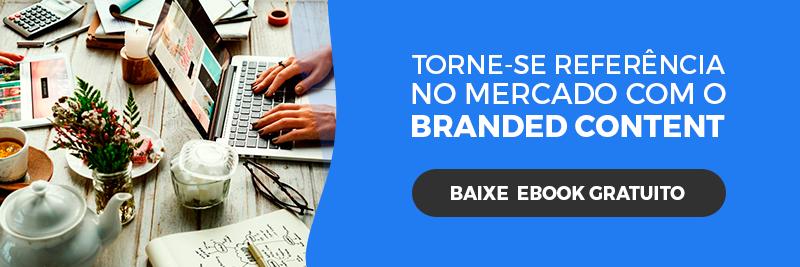 [E-Book Grátis] Branded Content como usar o conteúdo para posicionar o seu negócio na web